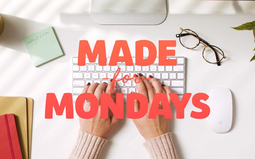 Made for Mondays