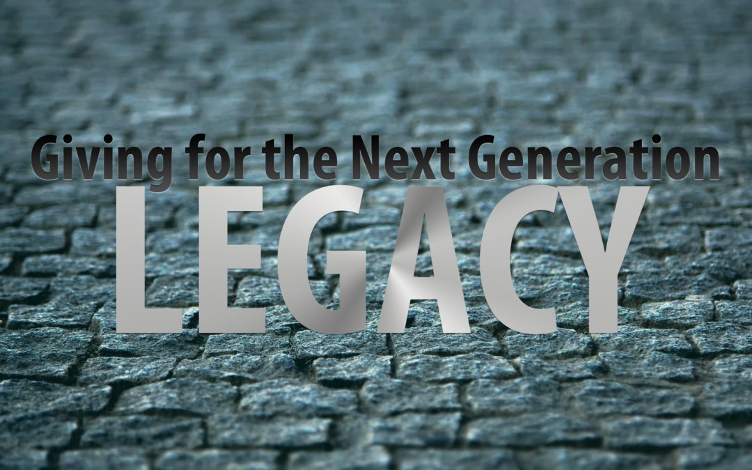 Legacy: Giving for the Next Generation